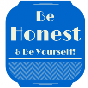 When you Blog, Be Honest and Be yourself